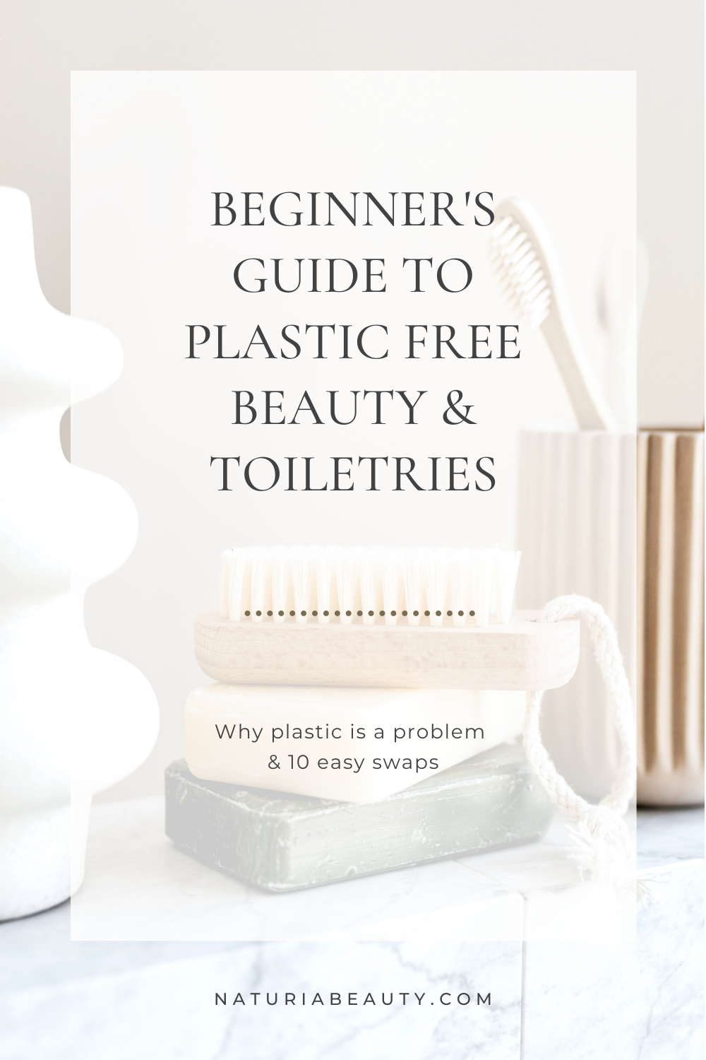 Learn why plastic is a problem and 10 easy swaps to make for plastic free beauty and toiletries. Click to read more